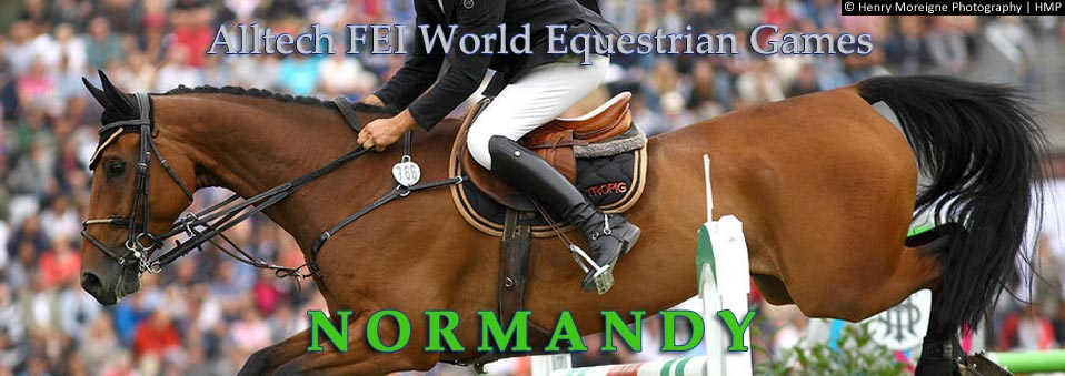 2014 Alltech FEI World Equestrian Games ~ Normandy, France
